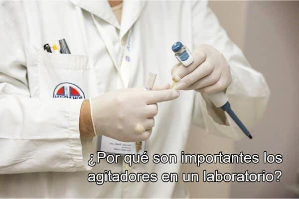 importancia agitadores de laboratorio